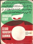 Arabsko  český  a  česko  arabský  slovník -  4500 nejpoužívanějších  slov  denního  tisku, úředních  litin a  naukové  prózy - náhled