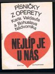 Písničky  z operety k. valdaufa a b. nádvorníka - nejlíp je u nás - náhled