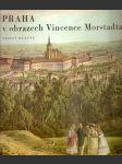 Praha  v  obrazech  vincence  morstadta - náhled
