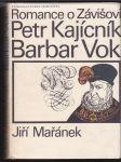 Romance o Závišovi - Petr Kajícník / Barbar Vok - trilogie pětilisté růže - náhled