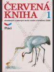 Červená kniha ohrožených a vzácných druhů rostlin a živočichů ČSSR 1 - Ptáci - náhled