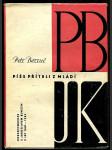 Petr Bezruč píše příteli z mládí : korespondence s Jaroslavem Kunzem z let 1881-1932 - náhled
