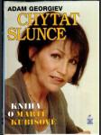 Chytat slunce - Kniha o Martě Kubišové - náhled