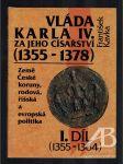 Vláda Karla IV. za jeho císařství (1355–1378), díly I. a II. - náhled