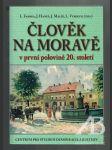 Člověk na Moravě v první polovině 20. století - náhled