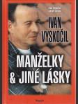 Ivan Vyskočil - manželky & jiné lásky - náhled