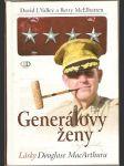 Generálovy ženy (Lásky D. MacArthura) - D. Valley, B. Mc Elhatten - náhled