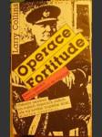 Operace Fortitude (Krycí operace invaze Spojenců do Francie) - L. Collins - náhled