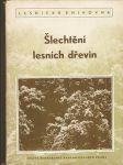 Šlechtění lesních dřevin - kol. autorů - náhled