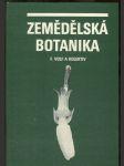 Zemědělská botanika : celost. vysokošk. učebnice pro vys. školy zeměd. - náhled