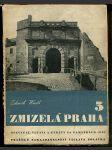 Zmizelá Praha - 5, Opevnění Prahy, Vltava v Praze, ztráty na památkách Prahy 1939-1945 - náhled