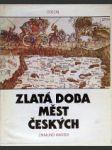 Zlatá doba měst českých - náhled