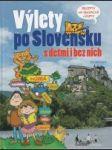 Výlety po Slovensku s deťmi i bez nich - náhled