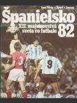 Španielsko ´82 / XII. majstvovstvá sveta vo futbale  - náhled