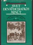 Svet deväťdesiatich minút: Z dejín československého futbalu, prvý diel (1901 - 1945) - náhled