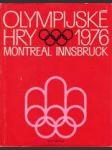 Olympijské hry 1976 - XXI. olympijské hry Montreal -  XII. zimní olympijské hry Innsbruck - náhled
