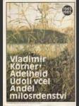 Adelheid / Údolí včel / Anděl milosrdenství - náhled