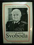 Armádní generál Ludvík Svoboda : trojnásobný hrdina Československé socialistické republiky a hrdina Sovětského svazu - náhled
