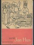 Jan Hus - historická hra o 8 obrazech s epilogem - náhled