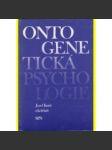 Ontogenetická psychologie : celostátní vysokoškolská učebnice pro studenty filozofických a pedagogických fakult studijních oborů učitelství a studijního oboru psychologie - náhled