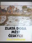 Zlatá doba českých měst - WINTER Zikmund - náhled