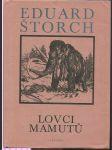 Lovci mamutů : román z pravěku ; doslov napsal Jiří Hrala ; ilustroval Zdeněk Burian - náhled