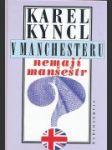 V Manchesteru nemají manšestr - náhled