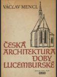 Česká architektura doby Lucemburské - náhled