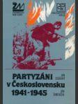Partyzáni v Československu 1941 - 1945 - náhled