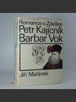 Romance o Závišovi. Petr Kajícník. Barbar Vok - náhled